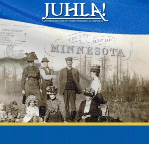 Juhla!: Celebrating 150 years of Finnish immigration to Minnesota