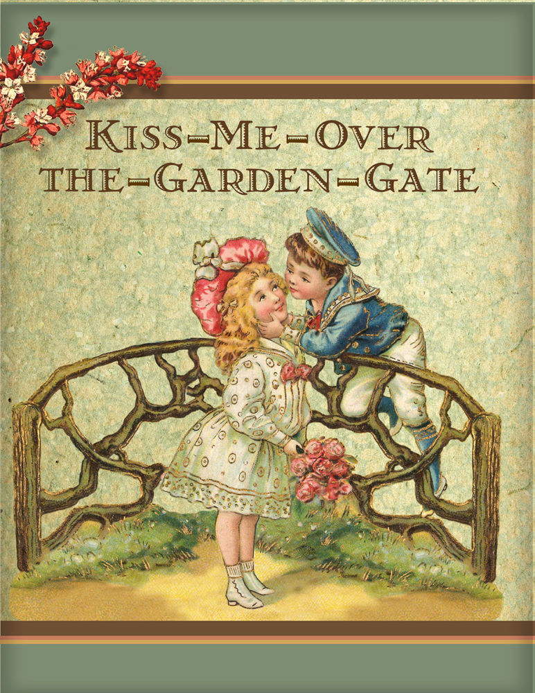 K Is For Kiss Me Over The Garden Gate Continuum University Of