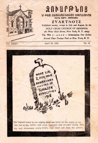 """Front page of a four page pamphlet, Zvartnotz, published by the Holy Cross Church of Armenia in New York, New York. Volume 35, number 16. Dated April 20, 1965. There is a sketch of a tombstone which reads """"Here lie 2,000,000 Armenians, victims of Turkish atrocities 1915."""" Beneath the tombstone is the following paragraph: """"Our highest honor to our mighty dead can never be the praise of our lips, but in the nobler and more beautiful and stronger living. May we, and Armenians every where, hear their call from the graves."""""""