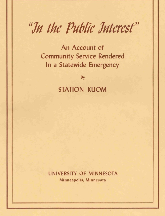 """""""In the Public Interest,"""" An Account of Community Service Rendered In a Statewide Emergency by Station KUOM."""