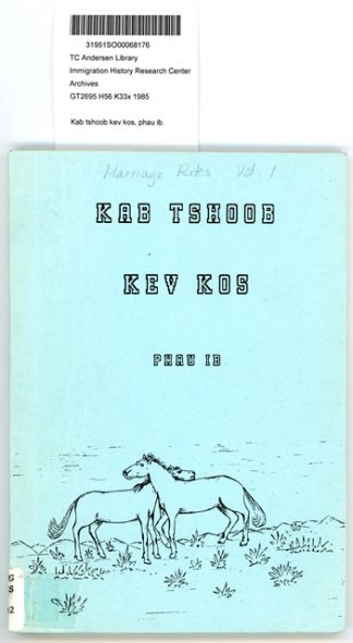 """Cover image of the publication """"Kab tshoob kev kos"""" published in 1985 as the first volume in an intended series of 20 titles to be released between 1985 and 1989, entitled """"Hmong Cultural Patrimony."""""""