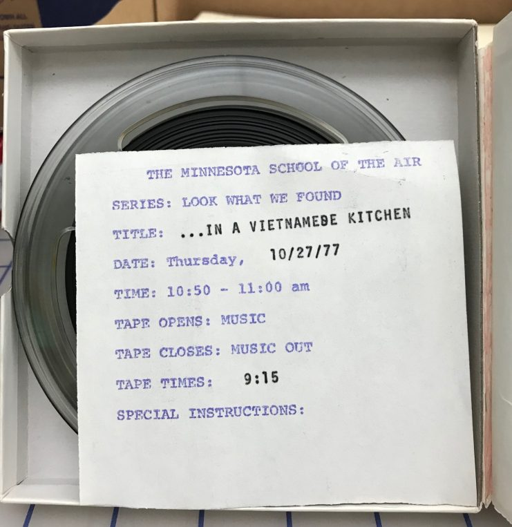 "Audio reel-to-reel tape for ""Look What We Found: In a Vietnamese Kitchen."" Available in the University of Minnesota Radio and Television Broadcasting records at the University of Minnesota Archives."