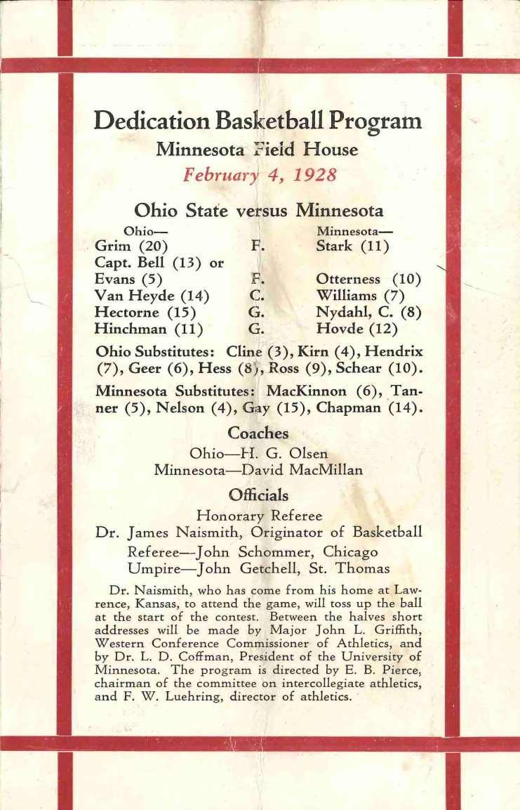 The Field House was dedicated February 4, 1928. In an unfortunate turn, the Gopher men's basketball team lost to the Buckeyes 40-42 in double overtime.