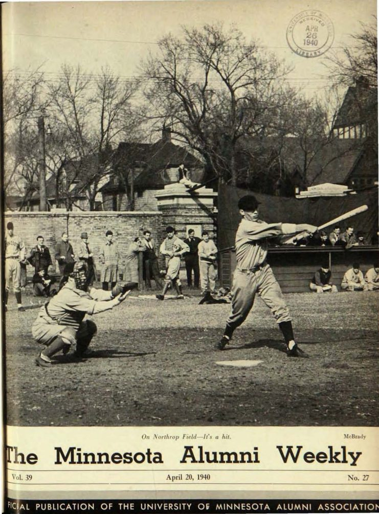 Baseball game in Northrop Field on the cover of the April 20, 1940 issue of the Minnesota Alumni Weekly magazine available at http://hdl.handle.net/11299/54093.