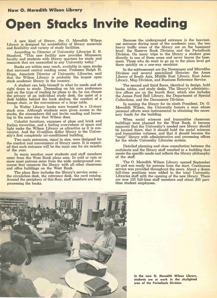 "The Fall 1968 issue of""Reports from Your University of Minnesota,"" a newsletter for parents, described Wilson as ""A new kind of library... designed for accessibility of library materials and flexibility and variety of study spaces."" http://hdl.handle.net/11299/109010."