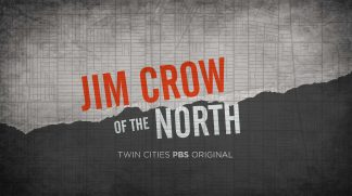 Jim Crow of the North: Twin Cities PBS Original