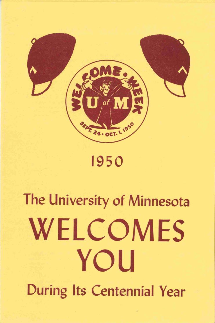 """1950 Welcome Week program cover featuring beanies that were, at times, an important element of Welcome Week. But the particulars of how, when, and why beanies were introduced to and then faded from Welcome Week are difficult to confirm. Cover is yellow and maroon with two beanies and the text """"1950 the university of minnesota welcomes you during its centennial year."""""""