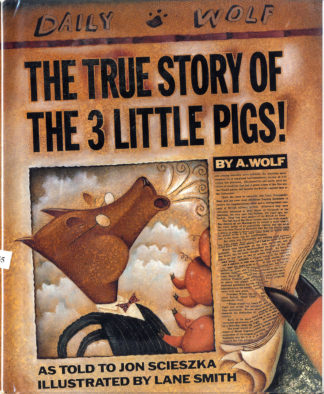 Book cover image from The True Story of the 3 Little Pigs, written by John Scieszka.