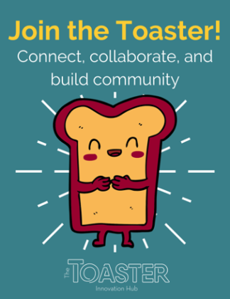 Join the Toaster! Connect, collaborate, and build community