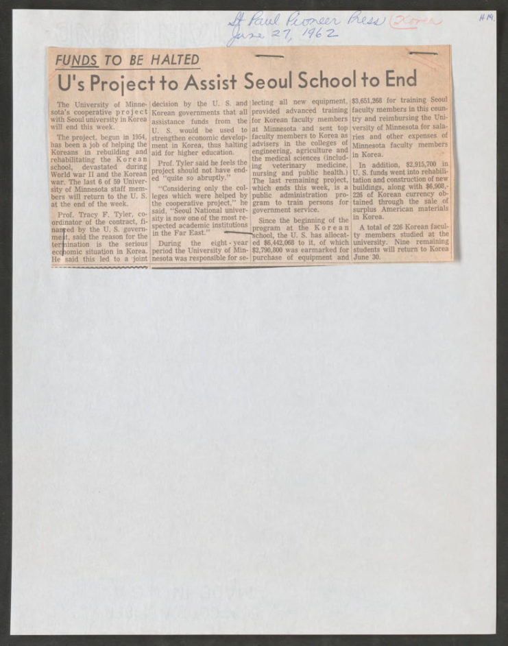 This newspaper clipping, from the St. Paul Pioneer Press, shares the recent decision to end the cooperative project, dated June 27, 1962. College of Agriculture Records (ua-00922): Korea: Advisory Committee. Seoul National University Cooperative Committee, 1959-1962 (Box 82, Folder 19).