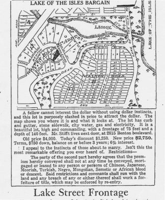 """This ad in the January 12, 1919 Minneapolis Tribune by developer Edmund G. Walton offered """"restricted"""" housing sites overlooking Lake of the Isles that could not """"be conveyed mortgaged or leased to any person or persons of Chinese, Japanese, Moorish, Turkish, Negro, Mongolian, Semitic or African blood or descent."""""""