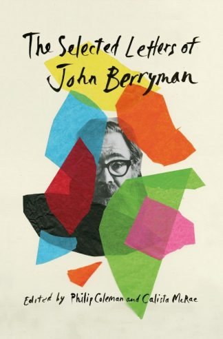 "Book cover image, ""The Selected Letter of John Berryman"""