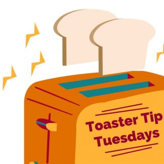 Toaster Tip Tuesdays