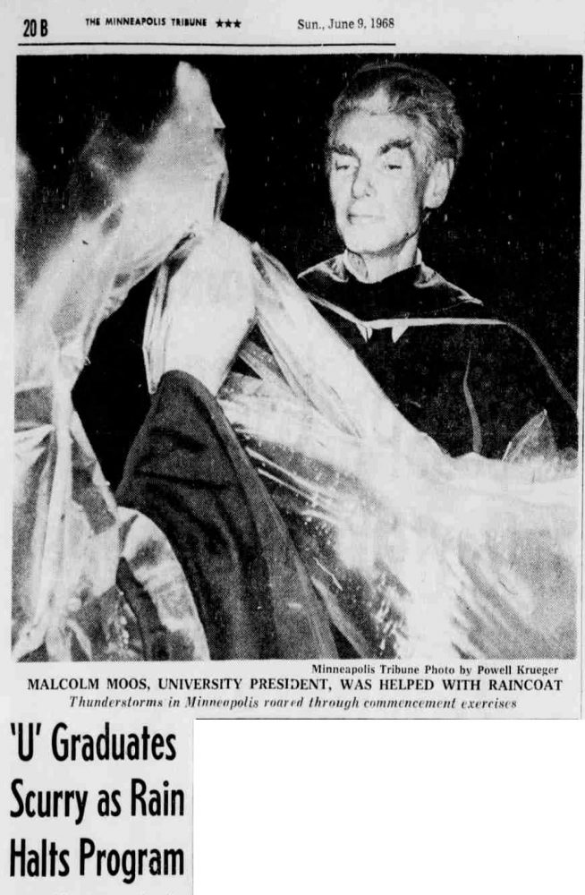 """Clipping from the June 9, 1968 Minneapolis Tribune depicting President Moos putting on a rain poncho. The article title reads, """"'U' Graduates Scurry as Rain Halts Program."""" Photo credit: Minneapolis Tribune Photo by Powell Krueger. The caption reads"""" Malcolm Moos, University President, was helped with raincoat. Thunderstorms in Minneapolis roared through commencement exercises."""