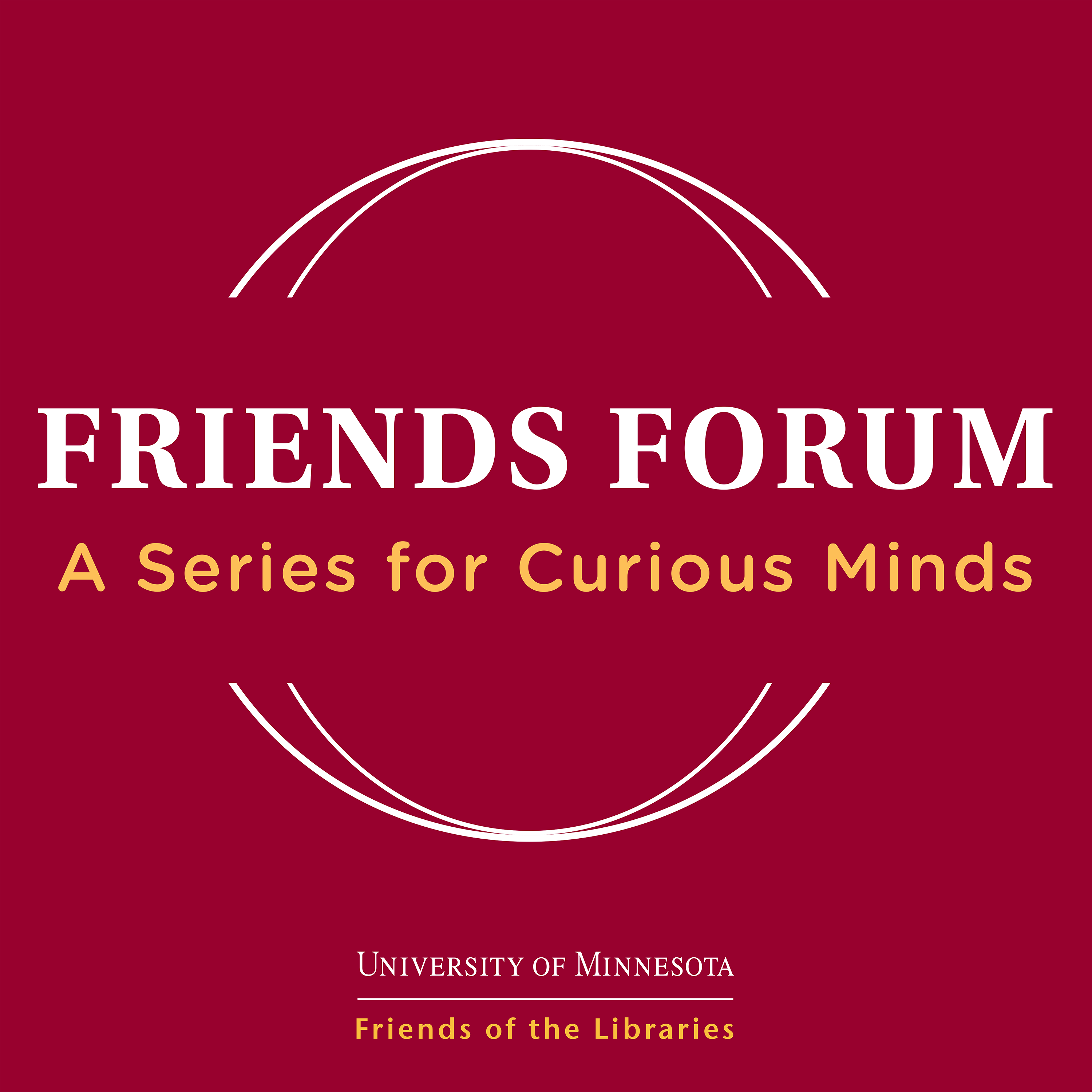 Friends Forum: A Series for Curious Minds